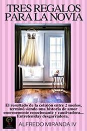 descargar epub Tres regalos para la novia – Autor Alfredo Miranda IV