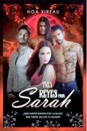 descargar epub Tres reyes para Sarah – Autor Noa Xireau gratis