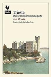 descargar epub Trieste o el sentido de ninguna parte – Autor Jan Morris