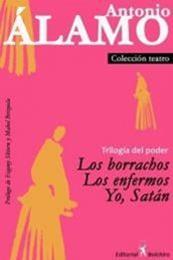 descargar epub Trilogía del poder – Los borrachos, Los enfermos y Yo, Satán – Autor Antonio Álamo