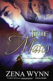 descargar epub True Mates – Autor Zena Wynn