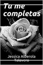 descargar epub Tu me completas – Autor Jessica Alberola Talavera
