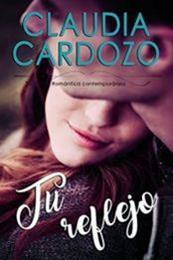 descargar epub Tu reflejo – Autor Claudia Cardozo