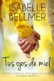 descargar epub Tus ojos de miel – Autor Isabelle Bellmer