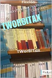 descargar epub Tworbitax – Autor Juan Manuel Rodríguez Caamaño gratis