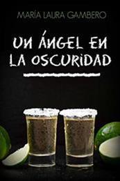 descargar epub Un ángel en la oscuridad – Autor María Laura Gambero