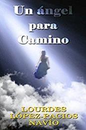 descargar epub Un ángel para Camino – Autor Lourdes López gratis