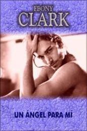 descargar epub Un ángel para mí – Autor Ebony Clark