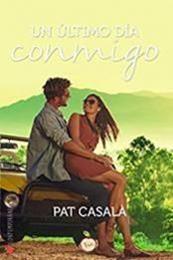 descargar epub Un último día conmigo – Autor Pat Casalà gratis
