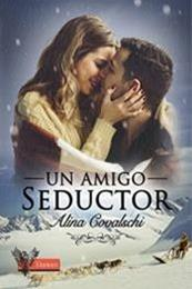 descargar epub Un amigo seductor – Autor Alina Covalschi