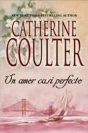 descargar epub Un amor casi perfecto – Autor Catherine Coulter gratis