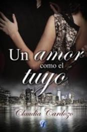 descargar epub Un amor como el tuyo – Autor Claudia Cardozo
