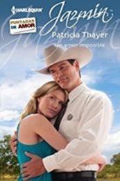 descargar epub Un amor imposible – Autor Patricia Thayer gratis
