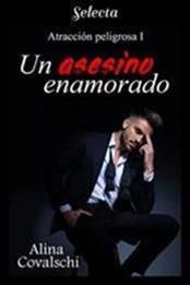 descargar epub Un asesino enamorado – Autor Alina Covalschi gratis