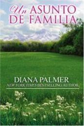descargar epub Un asunto de familia – Autor Diana Palmer gratis