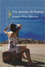 descargar epub Un asunto de honor – Autor Arturo Pérez-Reverte gratis