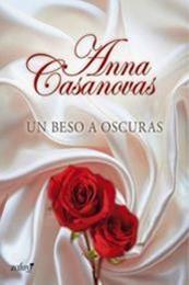 descargar epub Un beso a oscuras – Autor Anna Casanovas