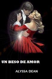 descargar epub Un beso de amor – Autor Alyssa Dean