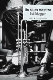 descargar epub Un blues mestizo – Autor Esi Edugyan