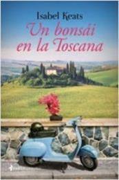 descargar epub Un bonsái en la Toscana – Autor Isabel Keats gratis