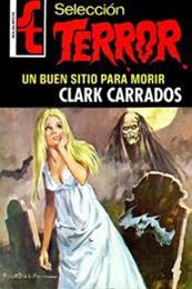 descargar epub Un buen sitio para morir – Autor Clark Carrados