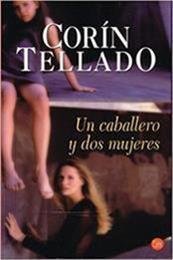 descargar epub Un caballero y dos mujeres – Autor Corín Tellado