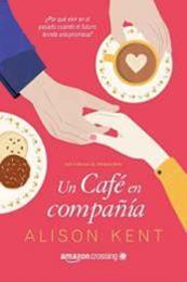 descargar epub Un café en compañía – Autor Alison Kent