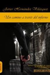 descargar epub Un camino a través del infierno – Autor Javier Hernández Velázquez gratis