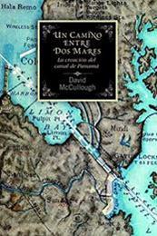 descargar epub Un camino entre dos mares. La creación del canal de Panamá – Autor David G. McCullough