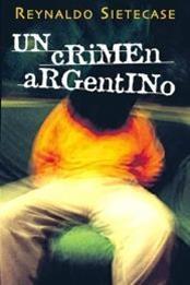descargar epub Un crimen argentino – Autor Reynaldo Sietecase gratis