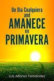 descargar epub Un día cualquiera amanece en primavera – Autor Luis Alfonso Fernández gratis