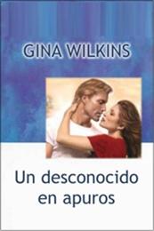 descargar epub Un desconocido en apuros – Autor Gina Wilkins gratis