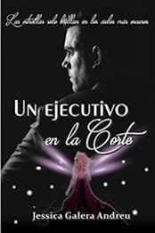 descargar epub Un ejecutivo en la corte – Autor Jessica Galera Andreu