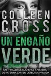 descargar epub Un engaño verde – Autor Colleen Cross
