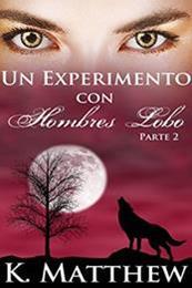 descargar epub Un experimento con hombres lobos – Autor K. Matthew gratis