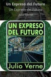 descargar epub Un expreso del futuro – Autor Julio Verne gratis