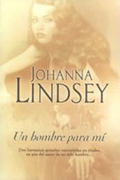 descargar epub Un hombre para mi – Autor Johanna Lindsey