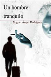 descargar epub Un hombre tranquilo – Autor Miguel Ángel Rodríguez gratis