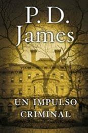 descargar epub Un impulso criminal – Autor P. D. James