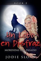 descargar epub Un lobo en disfraz : Mordidas del pasado – Autor Jodie Sloan