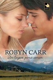 descargar epub Un lugar para amar – Autor Robyn Carr gratis