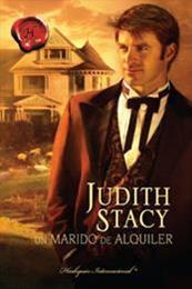 descargar epub Un marido de alquiler – Autor Judith Stacy
