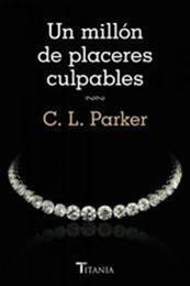 descargar epub Un millón de placeres culpables – Autor C. L. Parker