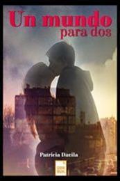 descargar epub Un mundo para dos – Autor Patricia Dávila