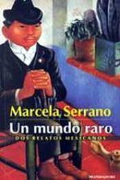 descargar epub Un mundo raro – Autor Marcela Serrano gratis