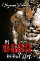 descargar epub Un ogro en rehabilitación – Autor Virginia Camacho