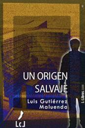 descargar epub Un origen salvaje – Autor Luis Gutiérrez Maluenda