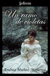 descargar epub Un ramo de violetas – Autor Andrea Muñoz Majarrez gratis