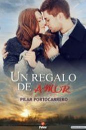 descargar epub Un regalo de amor – Autor Pilar Portocarrero gratis
