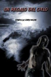 descargar epub Un regalo del cielo – Autor Sheyla Drymon gratis